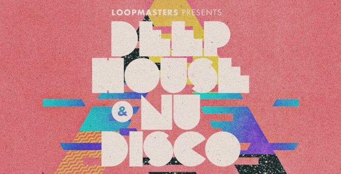 Loopmasters Deep House & Nu Disco