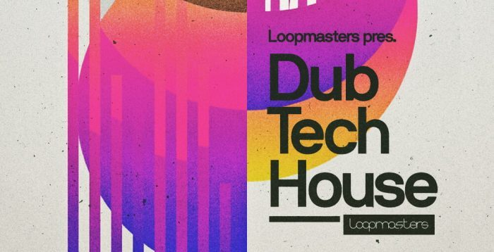 Loopmasters Dubtech House