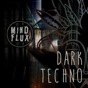 Mind Flux Dark Techno