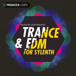 Producer Loops Trance & EDM For Sylenth
