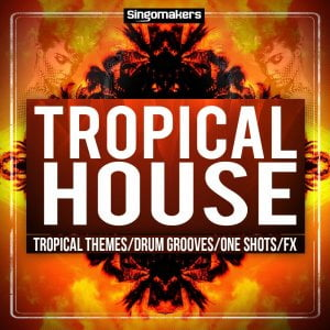 Singomakers Tropical House