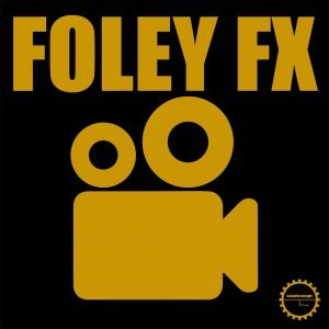 Industrial Strength Foley FX