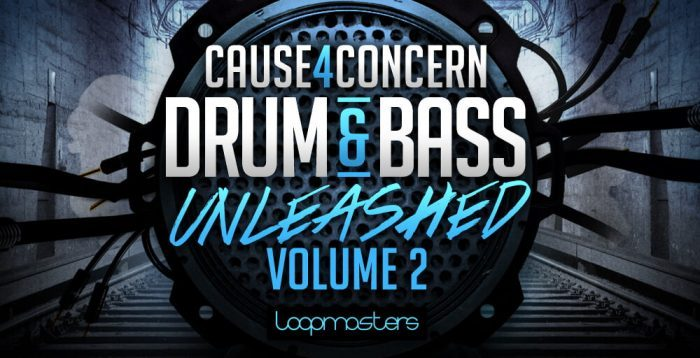 Loopmasters Cause 4 Concern Drum & Bass Unleashed Vol 2