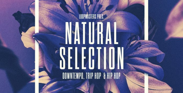 Loopmasters Natural Selection