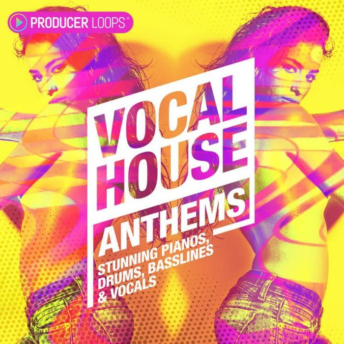 Producer Loops Vocal House Anthems