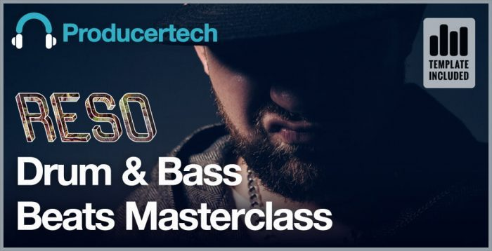Producertech Drum & Bass Beats Masterclass by Reso