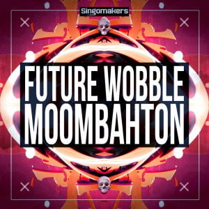 Singomakers Future Wobble & Moombahton