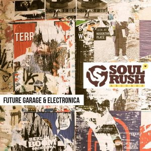 Soul Rush Records Future Garage & Electronica