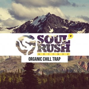 Soul Rush Records Organic Chill Trap