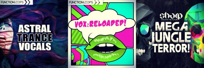 Function Loops Astral Trance Vocals, Mega Jungle Terror & VOX Reloaded