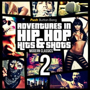 Push Button Bang Adventures in Hip Hop 2