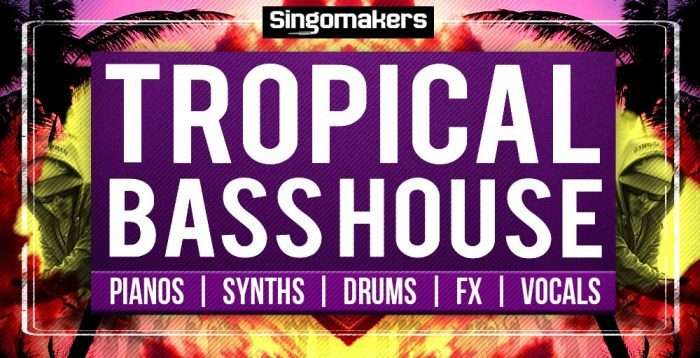 Singomakers Tropical Bass House