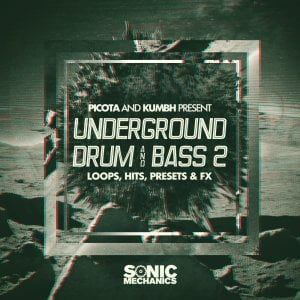 Sonic Mechanics Picota & Kumbh present Underground Drum and Bass Vol 2