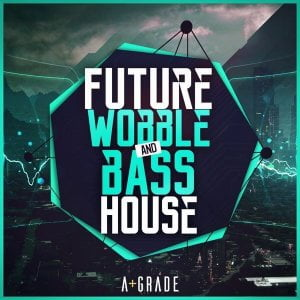 A-Grade Audio Future Wobble and Bass House