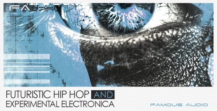 Famous Audio Futuristic Hip Hop and Experimental Electronica