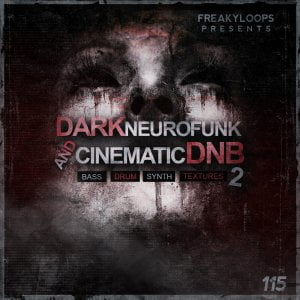 Freaky Loops Dark Neurofunk and Cinematic DnB Vol 2