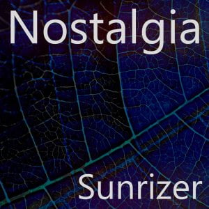 Homegrown Sounds Nostalgia for Sunrizer