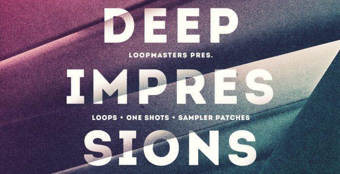 Loopmasters Deep Impressions