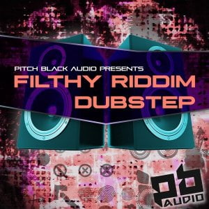 Pitch Black Audio Filthy Riddim Dubstep