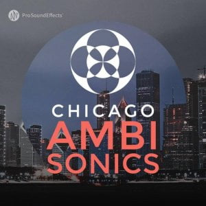 Pro Sound Effects Chicago Ambisonics