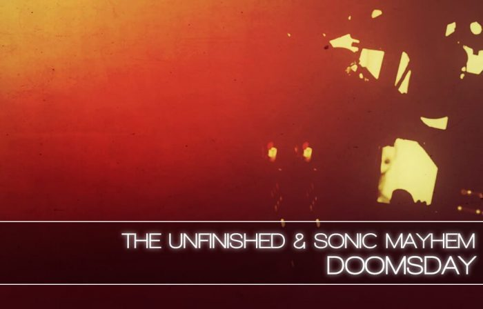 The Unfinished & Sonic Mayhem Doomsday