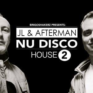 Bingoshakerz JL & Afterman Nu Disco House 2