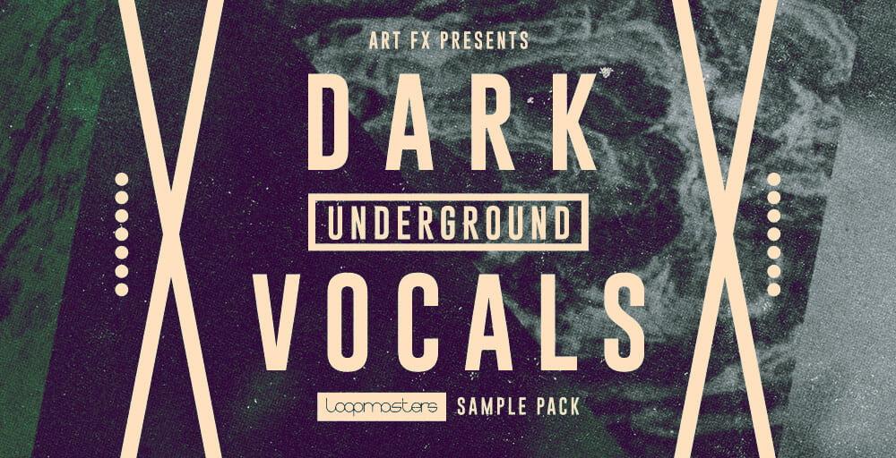 ARTFX Dark Underground Vocals released at Loopmasters