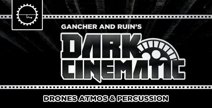 Loopmasters Gancher & Ruin Dark Cinematic