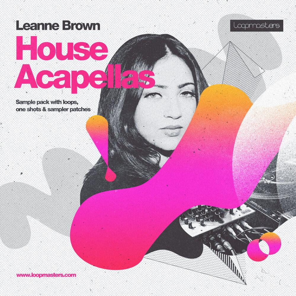 Leanne Brown House Acapellas sample pack at Loopmasters
