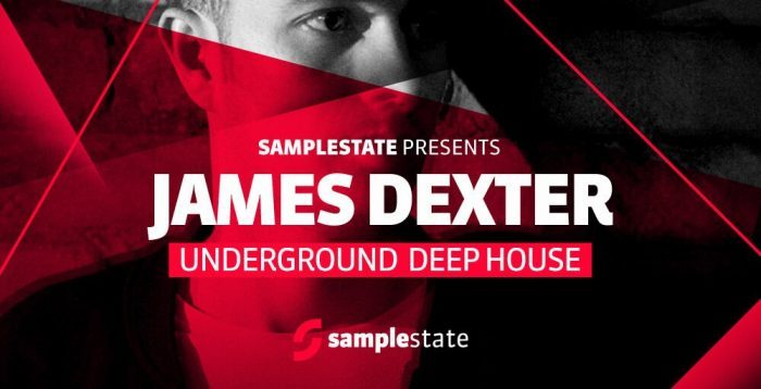 Samplestate James Dexter Underground Deep House