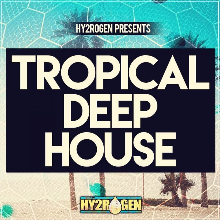 Hy2rogen Tropical Deep House