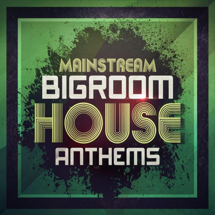 Mainroom Warehouse Mainstream Bigroom House Anthems