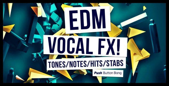 Push Button Bang EDM Vocal FX