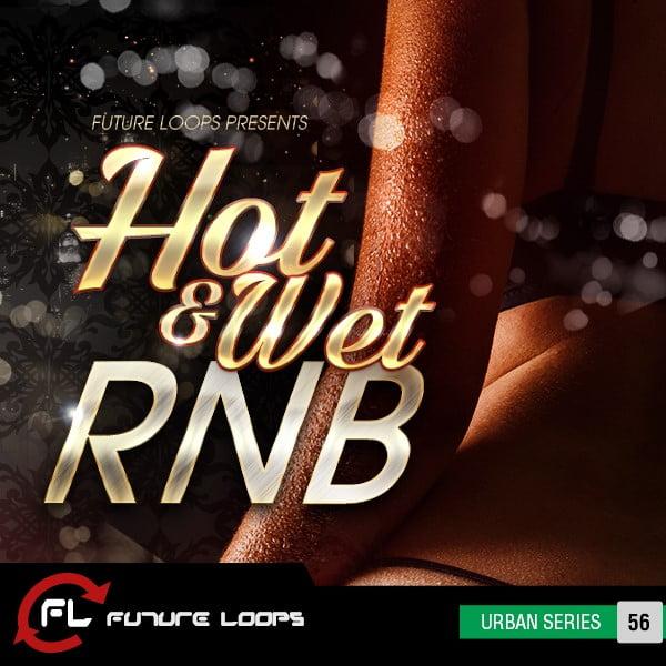 Future Loops Hot & Wet RNB