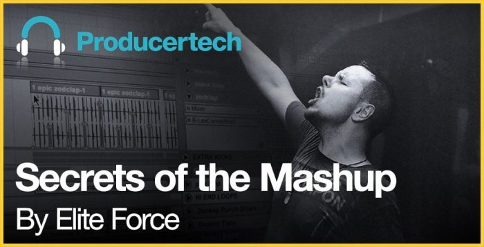 Producertech Secrets of the Mashup by Elite Force