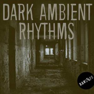 Raw Loops Dark Ambient Rhythms