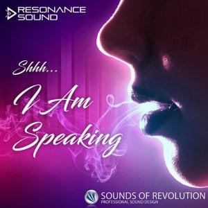 Resonance Sound SOR Shhh I Am Speaking