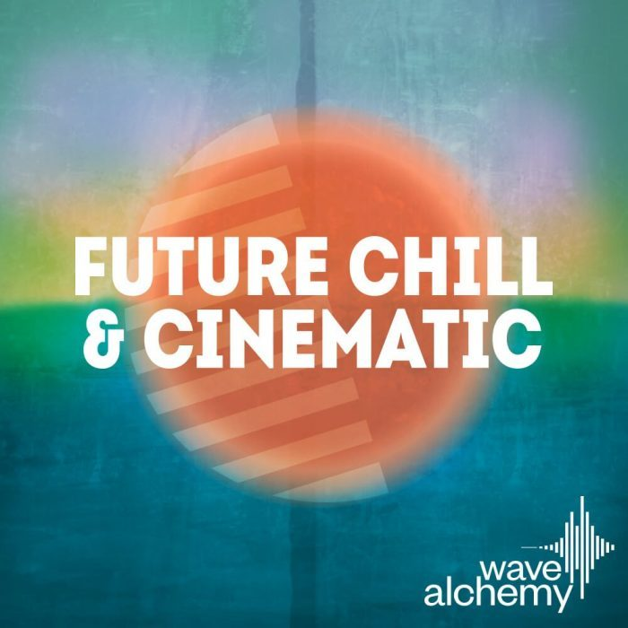 Wave Alchemy Future Chill & Cinematic