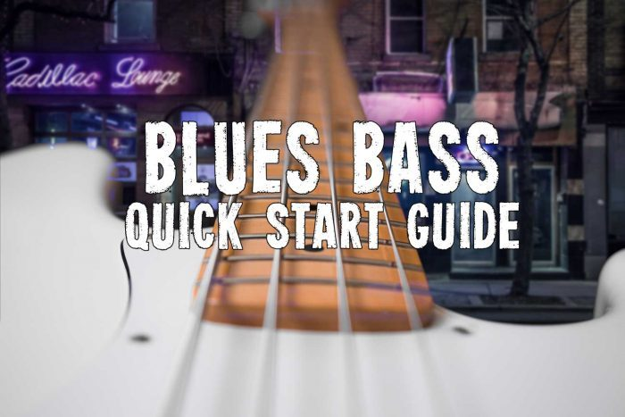 Blues Bass Quick Start Guide