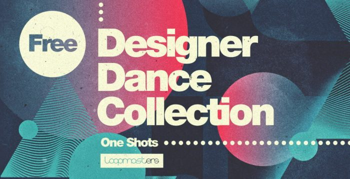 Loopmasters Designer Dance Collection One Shots
