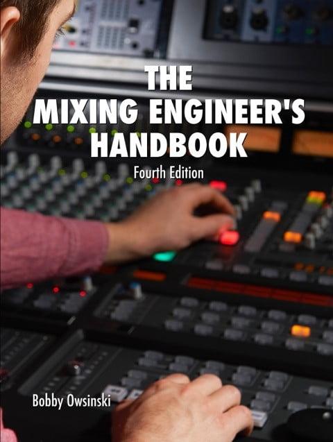 Bobby Owsinksi Mixing Engineer's Handbook 4th Edition