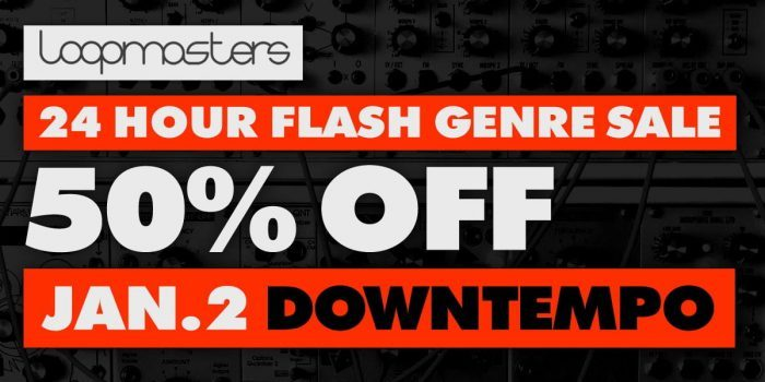 Loopmasters Downtempo flash sale