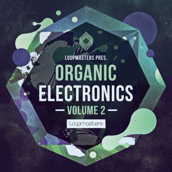 Loopmasters Organic Electronics Vol 2