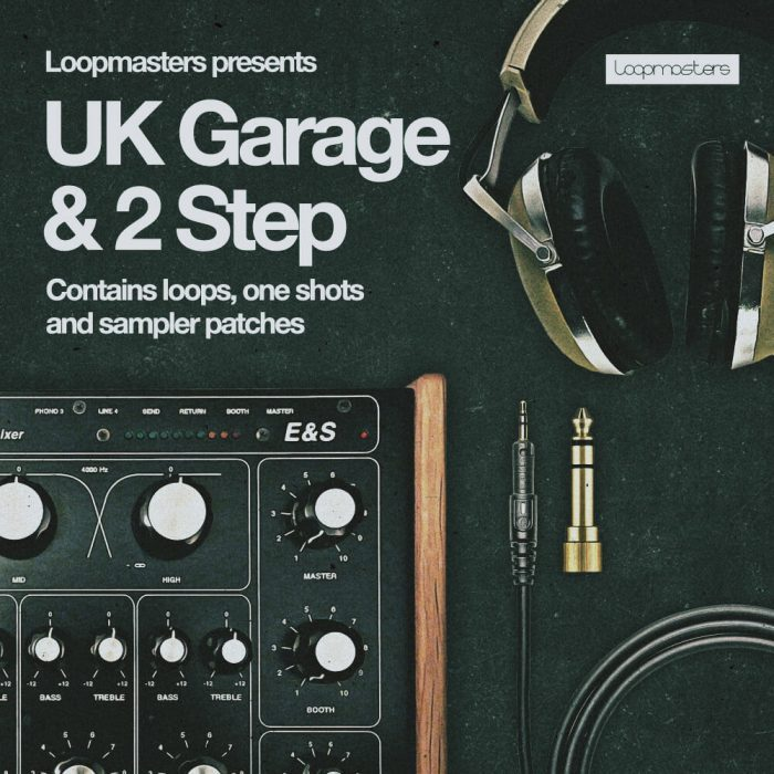 Loopmasters UK Garage & 2 Step
