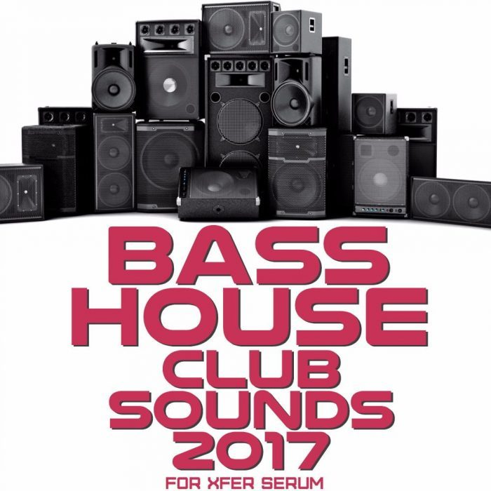 Mainroom Warehouse Bass House Club Sounds 2017 for Xfer Serum