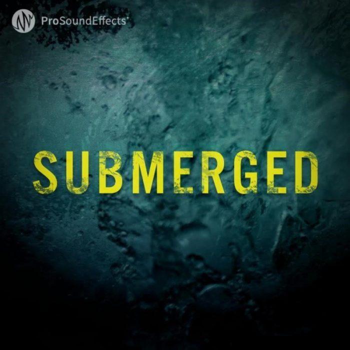 Pro Sound Effects Submerged