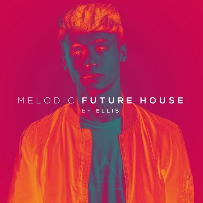Triad Sounds Melodic Future House by Ellis