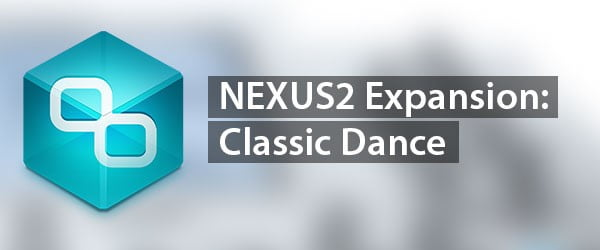 reFX Classic Dance for Nexus2