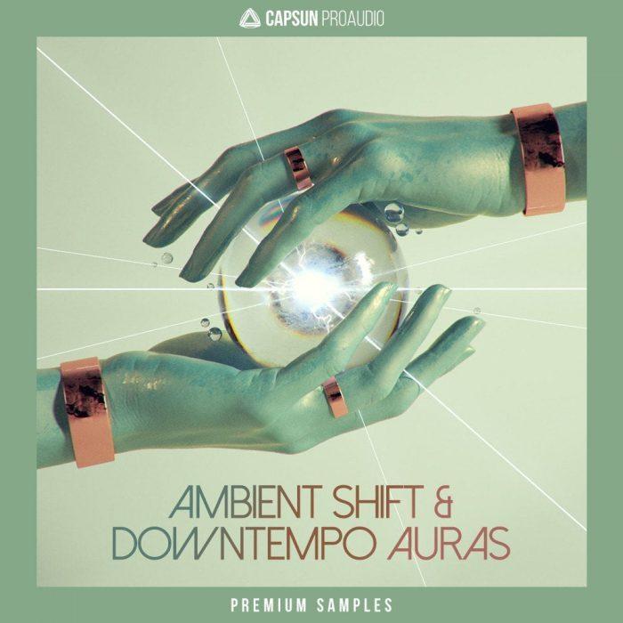 CAPSUN ProAudio Ambient Shift & Downtempo Auras