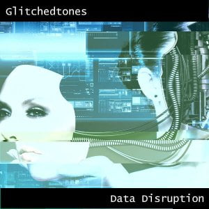 Glitchedtones Data Disruption
